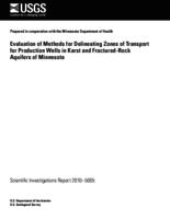 Evaluation of Methods for Delineating Zones of Transport for Production Wells in Karst and Fractured-Rock Aquifers of Minnesota