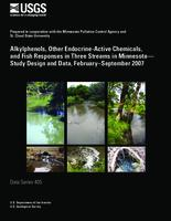 Alkylphenols, Other Endocrine-Active Chemicals, and Fish Responses in Three Streams in Minnesota—Study Design and Data, February–September 2007