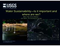 Water Sustainability—Is it important and where are we?