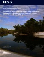 Total Mercury, Methylmercury, and Ancillary Water-Quality and Streamflow Data for Selected Streams in Oregon, Wisconsin, and Florida, 2002–06