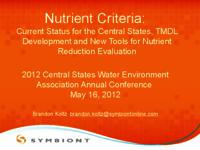 Nutrient Criteria: Current Status for the Central States, TMDL Development and New Tools for Nutrient Reduction Evaluation [Presentation]