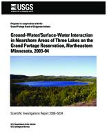 Ground-Water/Surface-Water Interaction in Nearshore Areas of Three Lakes on the Grand Portage Reservation, Northeastern Minnesota, 2003-04