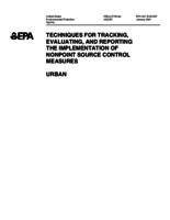 Techniques For Tracking, Evaluating, and Reporting The Implementation Of Nonpoint Source Control Measures- Urban
