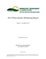 2012 Water Quality Monitoring Report [Minnesota Department of Agriculture Pesticide and Fertilizer Management]