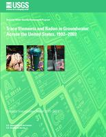 Trace Elements and Radon in Groundwater Across the United States, 1992-2003