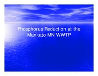 Phosphorus Reduction at the Mankato MN WWTP [Presentation]
