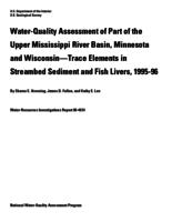 Water-Quality Assessment of Part of the Upper Mississippi River Basin, Minnesota and Wisconsin- Trace Elements in Streambed Sediment and Fish Livers, 1995-96