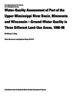 Water-Quality Assessment of Part of the Upper Mississippi River Basin, Minnesota and Wisconsin-Ground-Water Quality in Three Different Land-Use Areas, 1996-98