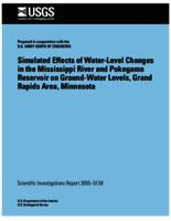 Simulated Effects of Water-Level Changes in the Mississippi River and Pokegama Reservoir on Ground-Water Levels, Grand Rapids Area, Minnesota