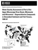 Water-Quality Assessment of Part of the Upper Mississippi River Basin, Minnesota and Wisconsin—Organochlorine Compounds in Streambed Sediment and Fish Tissues, 1995-97