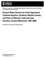 Ground-Water Resources of the Uppermost Confined Aquifers, Southern Wadena County and Parts of Ottertail, Todd and Cass Counties, Central Minnesota, 1997-2000