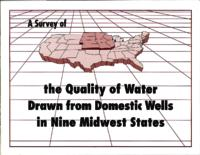 A Survey of the Quality of Water Drawn from Domestic Wells in Nine Midwest States