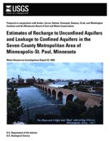 Estimates of Recharge to Unconfined Aquifers and Leakage to Confined Aquifers in the Seven-County Metropolitan Area of Minneapolis-St. Paul, Minnesota