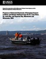 Presence of Selected Chemicals of Emerging Concern in Water and Bottom Sediment from the St. Louis River, St. Louis Bay, and Superior Bay, Minnesota and Wisconsin, 2010
