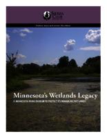 Minnesota's Wetlands Legacy: Is Minnesota Doing Enough to Protect its Remaining Wetlands?