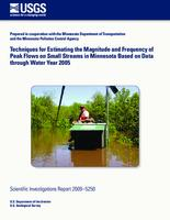 Techniques for Estimating the Magnitude and Frequency of Peak Flows on Small Streams in Minnesota Based on Data through Water Year 2005