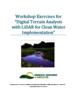 Workshop Exercises for Digital Terrain Analysis with LiDAR for Clean Water Implementation [Minnesota Department of Agriculture]""""