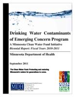 Drinking Water Contaminants of Emerging Concern Program : A Minnesota Clean Water Fund Initiative Biennial Report : Fiscal Years 2010-2011
