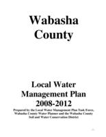 Wabasha County local water management plan 2008 -2012 [Wabasha Soild & Water Conservation District]