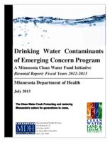 Drinking Water Contaminants of Emerging Concern Program A Minnesota Clean Water Fund Initiative Biennial Report: Fiscal Years 2012-2013