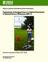 Contaminants of Emerging Concern in Ambient Groundwater in Urbanized Area of Minnesota, 2009-12