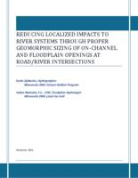 Reducing Localized Impacts to River Systems Through Proper Geomorphic Sizing of On-Channel and Floodplain Openings at Road/River Intersections