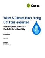 Water & Climate Risks Facing U.S. Corn Production: How Companies & Investors Can Cultivate Sustainability