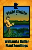 Field Guide to Wetland & Buffer Plant Seedlings