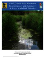 Upper Cannon River Watershed Geomorphology and Hydrology: A Report to MNDNR Fisheries