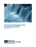 Minnesota Drinking Water 2015 Annual Report for 2014