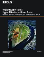 Water Quality in the Upper Mississippi River Basin Minnesota, Wisconsin, South Dakota, Iowa, and North Dakota, 1995–98