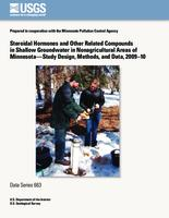 Steroidal Hormones and Other Related Compounds in Shallow Groundwater in Nonagricultural Areas of Minnesota—Study Design, Methods, and Data, 2009–10