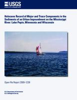 Holocene Record of Major and Trace Components in the Sediments of an Urban Impoundment on the Mississippi River: Lake Pepin, Minnesota and Wisconsin