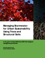 Managing Stormwater for Urban Sustainability Using Trees and Structural Soils