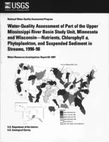 Water-Duality Assessment of Part of the Upper Mississippi River Basin Study Unit, Minnesota and Wisconsin-Nutrients, Chlorophyll a, · Phytoplankton, and Suspended Sediment in Streams, 1996-98