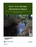 Battle Creek Stressor Identification Report A study of local stressors limiting the biotic communities in the Battle Creek Watershed. December