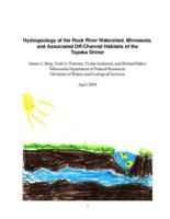 Hydrogeology of the Rock River Watershed, Minnesota, and Associated Off-Channel Habitats of the Topeka Shiner