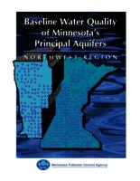 Baseline Water Quality of Minnesota's Principal Aquifers: Northwest Region