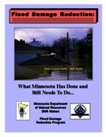 Flood Damage Reduction: What Minnesota Has Done and Still Needs To Do...