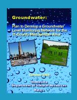 Groundwater: Plan to Develop a Groundwater Level Monitoring Network for the 11-County Metropolitan Area