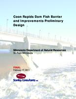Coon Rapids Dam Fish Barrier and Improvements Preliminary Design