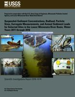 Suspended-Sediment Concentrations, Bedload, Particle Sizes, Surrogate Measurements, and Annual Sediment Loads for Selected Sites in the Lower Minnesota River Basin, Water Years 2011 through 2016