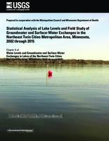 Statistical Analysis of Lake Levels and Field Study of Groundwater and Surface-Water Exchanges in the Northeast Twin Cities Metropolitan Area, Minnesota, 2002 through 2015