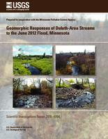 Geomorphic Responses of Duluth-Area Streams to the June 2012 Flood, Minnesota