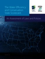 The Water Efficiency and Conservation State Scorecard: An Assessment of Laws and Policies