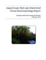 Upper/Lower Red Lake Watershed Fluvial Geomorphology Report
