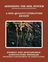 ASSESSING THE SOIL SYSTEM ; A REVIEW OFSOIL QUALITY LITERATURE