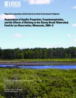 Assessment of Aquifer Properties, Evapotranspiration, and the Effects of Ditching in the Stoney Brook Watershed, Fond du Lac Reservation, Minnesota, 2006–9