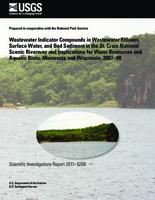 Wastewater Indicator Compounds in Wastewater Effluent, Surface Water, and Bed Sediment in the St. Croix National Scenic Riverway and Implications for Water Resources and Aquatic Biota, Minnesota and Wisconsin, 2007–08