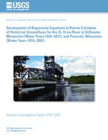 Development of Regression Equations to Revise Estimates of Historical Streamflows for the St. Croix River at Stillwater, Minnesota (Water Years 1910–2011), and Prescott, Wisconsin (Water Years 1910–2007)